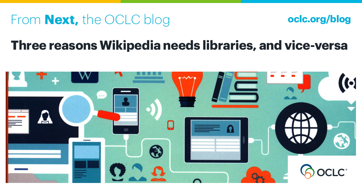 62cb16956d99b Three reasons Wikipedia needs libraries, and vice-versa - OCLC Next