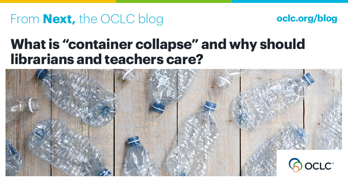 "What is ""container collapse"" and why should librarians and teachers care?"