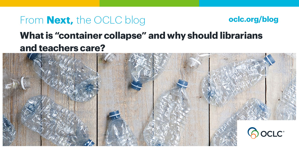 """What is """"container collapse"""" and why should librarians and teachers care? - OCLC Next"""