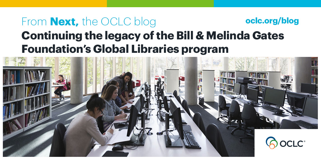 Continuing the legacy of the Bill & Melinda Gates Foundation's Global Libraries program