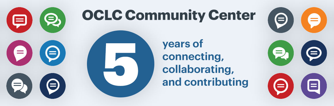 "The OCLC Community Center at five years: Your ""extra colleague"""