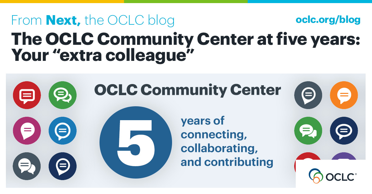 """The OCLC Community Center at five years: Your """"extra colleague"""""""